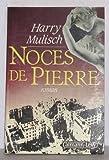 Noces de pierre: Roman (French Edition) (2702113265) by Mulisch, Harry