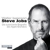 Steve Jobs: Die autorisierte Biografie des Apple-Gründers | [Walter Isaacson]