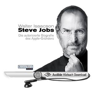 Steve Jobs: Die autorisierte Biografie des Apple-Gr�nders