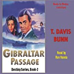 Gibraltar Passage: Destiny, Book 2 (       UNABRIDGED) by T. Davis Bunn Narrated by Ron Verela