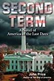SECOND TERM A Novel of America in the Last Days