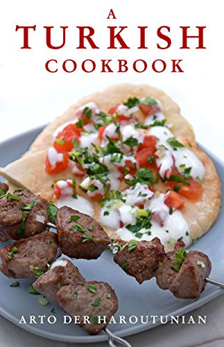 A Turkish Cookbook by Arto der Haroutunian