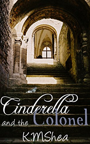 Cinderella and the Colonel (Timeless Fairy Tales Book 3) PDF