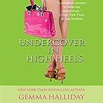 Undercover in High Heels   Gemma Halliday