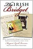 The Irish Bridget: Irish Immigrant Women in Domestic Service in America, 1840-1930 (Irish Studies)