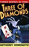 The Three of Diamonds (Diamond Brothers) Anthony Horowitz