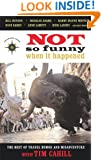 Not So Funny When It Happened: The Best of Travel Humor and Misadventure (Travelers' Tale)