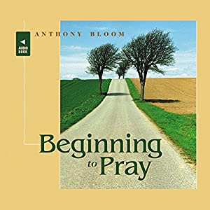 Beginning to Pray Audiobook