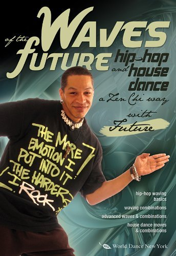 Waves of the Future HipHop and House Dance with Future by Future