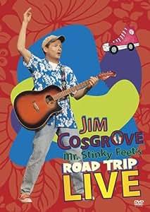 Jim Cosgrove: Mr. Stinky Feet's Road Trip Live