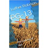 PG-13 ~ Luther Robison
