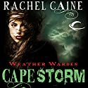 Cape Storm: Weather Warden, Book 8 Audiobook by Rachel Caine Narrated by Dina Pearlman