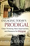 Engaging Todays Prodigal SAMPLER: Clear Thinking, New Approaches, and Reasons for Hope