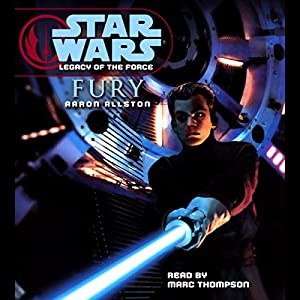 Star Wars: Legacy of the Force #7: Fury Audiobook
