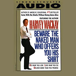 Beware the Naked Man Who Offers You His Shirt | [Harvey Mackay]