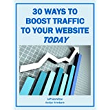 30 Ways to Boost Traffic to Your Website TODAY (Marketing Matters)