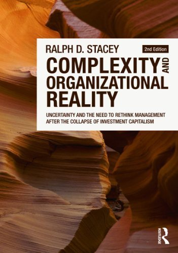 Complexity and Organizational Reality: Uncertainty and the Need to Rethink Management after the Collapse of Investment Capitalism