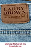 img - for Larry Brown and the Blue-Collar South book / textbook / text book