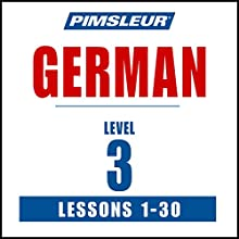 German Level 3: Learn to Speak and Understand German with Pimsleur Language Programs Speech by  Pimsleur Narrated by  Pimsleur