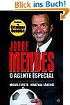 Jorge Mendes: O Agente Especial