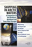 img - for Shipping in Arctic Waters: A comparison of the Northeast, Northwest and Trans Polar Passages by Willy ??streng (2013-07-02) book / textbook / text book