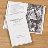 Personalised MANCHESTER CITY Football On This Day Book Gift For Christmas/Birthday/Fathers Day/Dad/Grandad