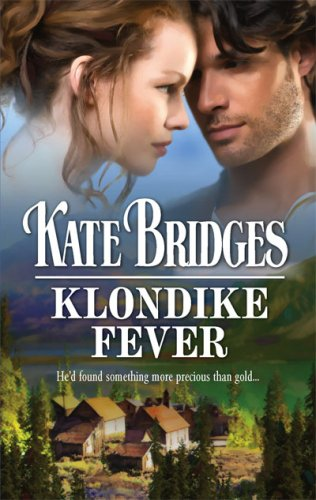 Klondike Fever (Harlequin Historical Series), KATE BRIDGES