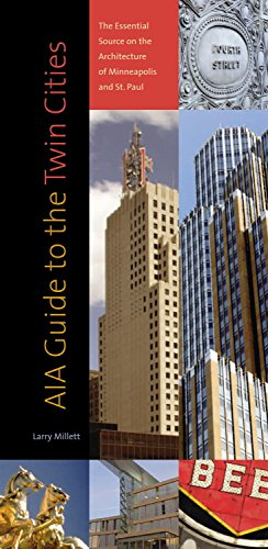 AIA Guide to the Twin Cities: The Essential Source on the Architecture of Minneapolis and St. Paul