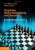 Cognitive Radio Networking and Security: A Game-Theoretic View