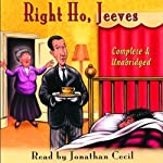 Right Ho, Jeeves (       UNABRIDGED) by P.G. Wodehouse Narrated by Jonathan Cecil