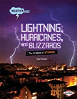 Lightning, hurricanes, and blizzards : the science of storms