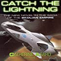 Catch the Lightning: A Novel of the Skolian Empire (       UNABRIDGED) by Catherine Asaro Narrated by Anna Fields