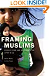Framing Muslims: Stereotyping and Rep...