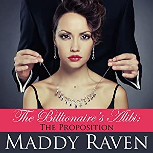 The Billionaire's Alibi: The Proposition Audiobook