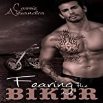 Fearing the Biker: The Biker Series | Cassie Alexandra,K.L. Middleton