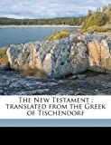 img - for The New Testament: translated from the Greek of Tischendorf book / textbook / text book