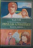 Blue Fire, Black Amber (0123762480) by Whitney, Phyllis A.