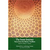 The Inner Journey: Views from the Islamic Tradition (PARABOLA Anthology Series) ~ William C. Chittick