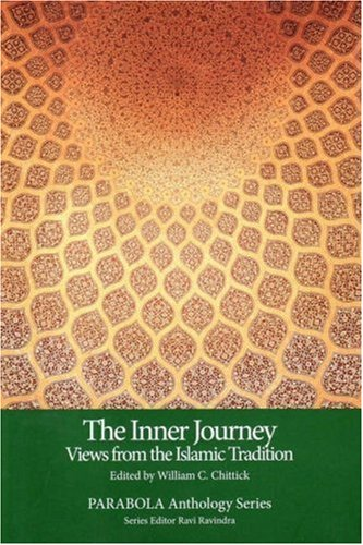 The Inner Journey: Views from the Islamic Tradition (PARABOLA Anthology Series)