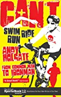 Can't Swim, Can't Ride, Can't Run: From Common Man to Ironman