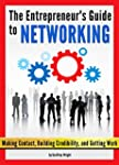 The Entrepreneur's Guide to Networkin...