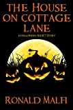 The House on Cottage Lane: A Halloween Short Story