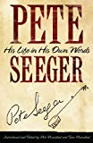 img - for Pete Seeger: In His Own Words (Nine Lives Music Series) book / textbook / text book