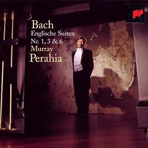 Bach : Suites Anglaises Nos 1, 3 & 6