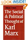 The Social and Political Thought of Karl Marx (Cambridge Studies in the History and Theory of Politics)