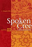 img - for Spoken Cree, Level II:  -ilil mon niwahk book / textbook / text book