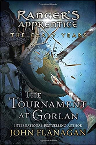 The Tournament at Gorlan (Ranger's Apprentice: The Early Years) written by John A. Flanagan