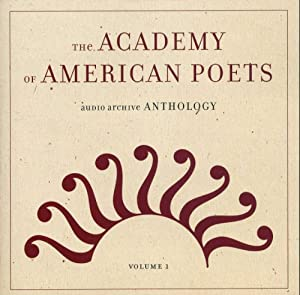 The Academy of American Poets - Audio Archive Anthology, Volume 1