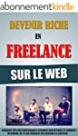 Devenir Riche En Freelance Sur Le Web...