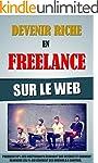 Devenir Riche En Freelance Sur Le Web...